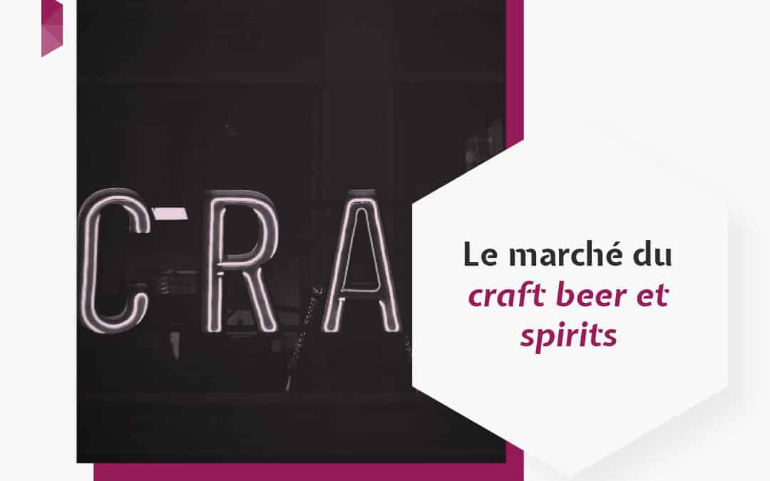Blog_Le marché du craft beer et spirits