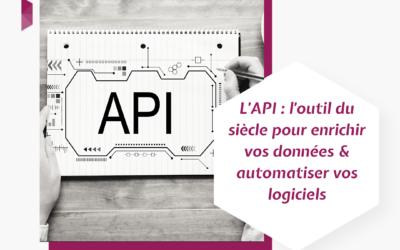 L'API : l'outil du siècle pour enrichir vos données et automatiser vos logiciels